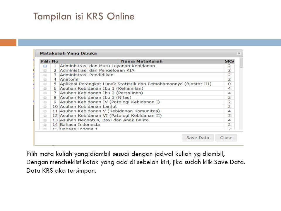 Tampilan isi KRS Online Pilih mata kuliah yang diambil sesuai dengan jadwal kuliah yg diambil, Dengan mencheklist kotak yang ada di sebelah kiri, jika
