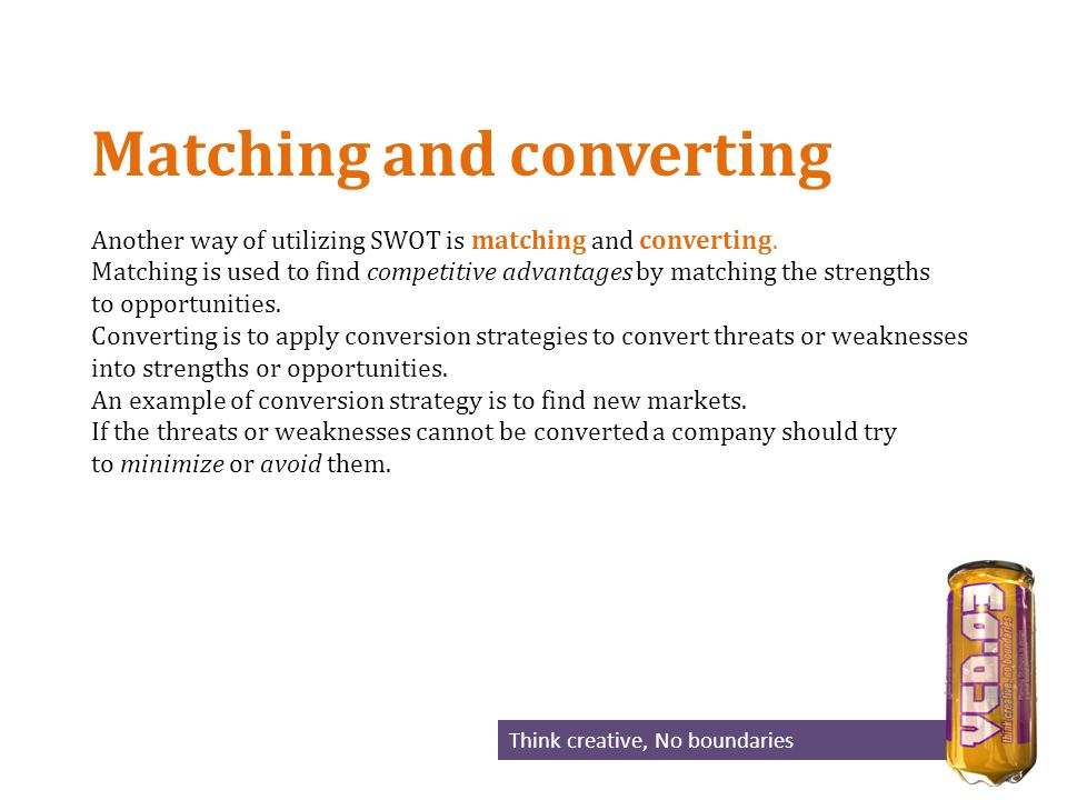 Matching and converting Another way of utilizing SWOT is matching and converting.