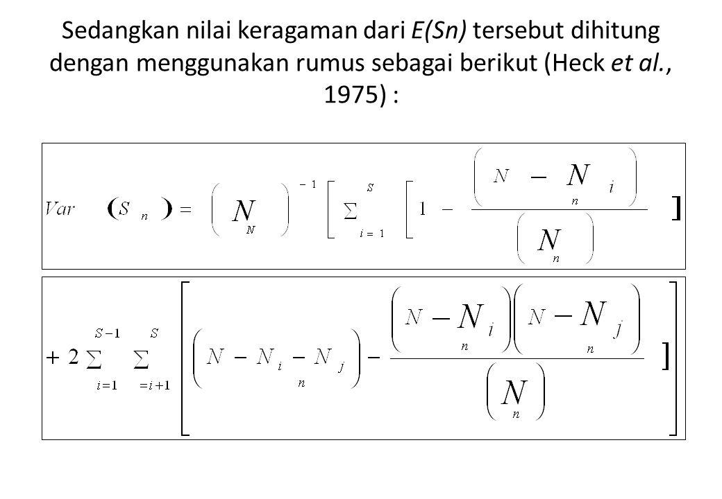 Sedangkan nilai keragaman dari E(Sn) tersebut dihitung dengan menggunakan rumus sebagai berikut (Heck et al., 1975) :