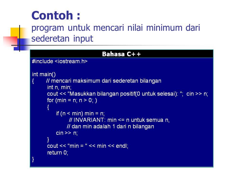 Contoh : program untuk mencari nilai minimum dari sederetan input