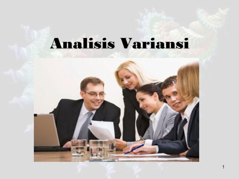 2 Analisis variansi (ANOVA) adalah suatu metoda untuk menguji hipotesis kesamaan rata-rata dari tiga atau lebih populasi.
