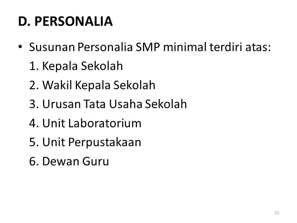 D.PERSONALIA Susunan Personalia SMP minimal terdiri atas: 1.