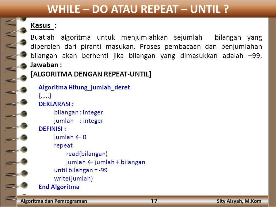 WHILE – DO ATAU REPEAT – UNTIL .