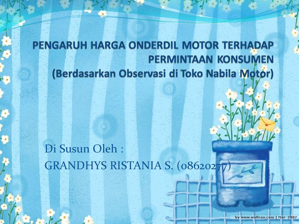Di Susun Oleh : GRANDHYS RISTANIA S. (08620277)