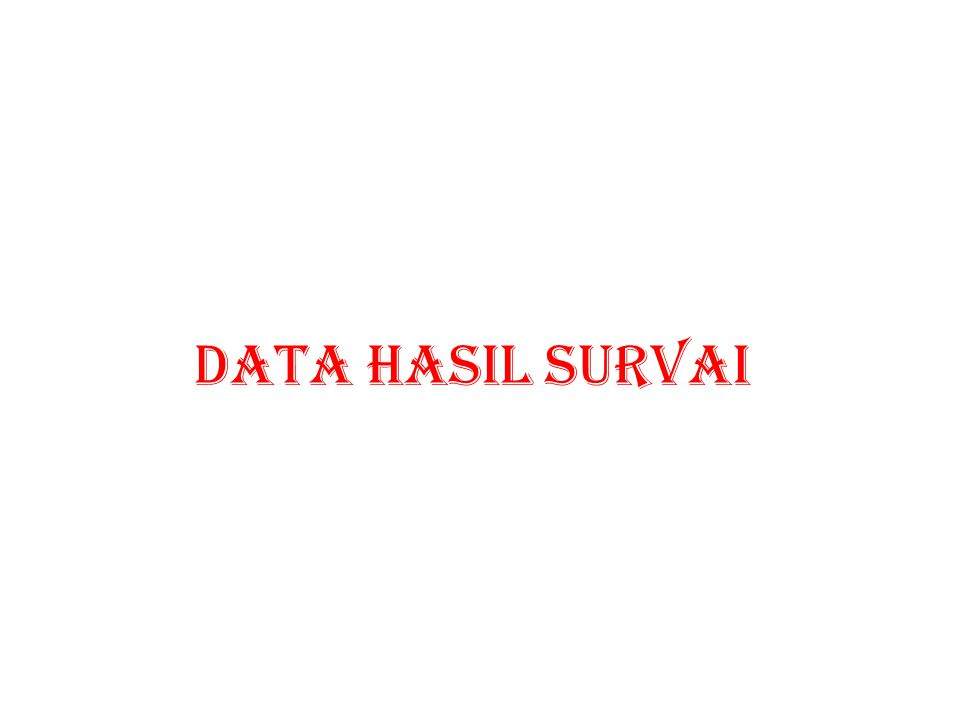 DATA HASIL SURVAI