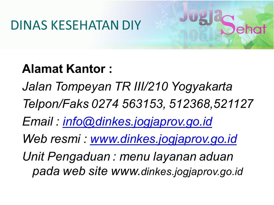 DINAS KESEHATAN DIY Alamat Kantor : Jalan Tompeyan TR III/210 Yogyakarta Telpon/Faks 0274 563153, 512368,521127 Email : info@dinkes.jogjaprov.go.idinf