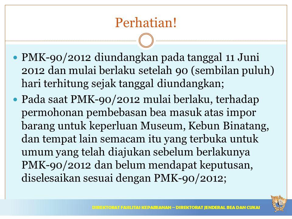Perhatian! PMK-90/2012 diundangkan pada tanggal 11 Juni 2012 dan mulai berlaku setelah 90 (sembilan puluh) hari terhitung sejak tanggal diundangkan; P