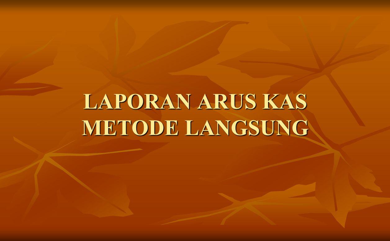 LAPORAN ARUS KAS METODE LANGSUNG