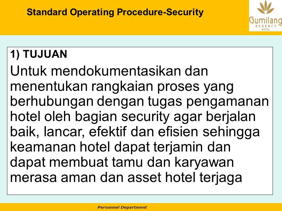 Personnel Department Standard Operating Procedure-Security 1) TUJUAN Untuk mendokumentasikan dan menentukan rangkaian proses yang berhubungan dengan t