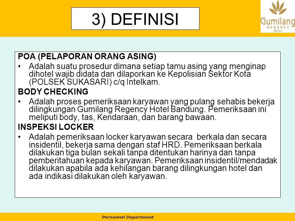 Personnel Department 3) DEFINISI POA (PELAPORAN ORANG ASING) Adalah suatu prosedur dimana setiap tamu asing yang menginap dihotel wajib didata dan dil
