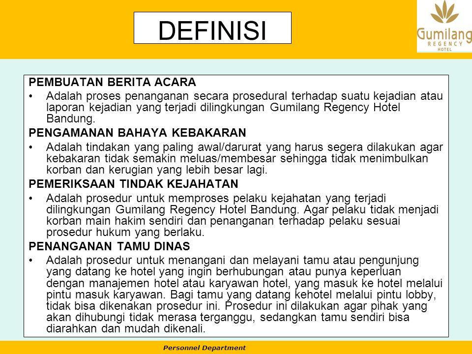 Personnel Department 5) DETAIL PROSEDUR PEMERIKSAAN BARANG MASUK Memanggil petugas yang membawa barang tersebut kedalam kantor Security.