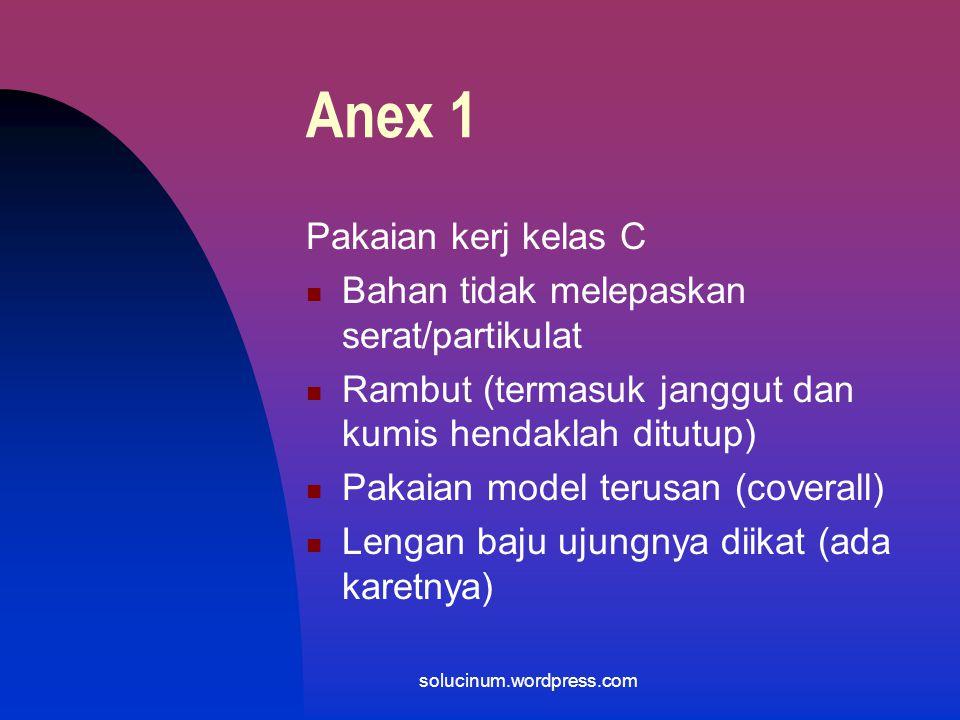 Anex 1 Pakaian kerja kelas D Rembut (termasuk janggut) harus tertutup Pakaian Reguler Sepatu yang sesuai atau penutup sepatu (shoe cover) solucinum.wo