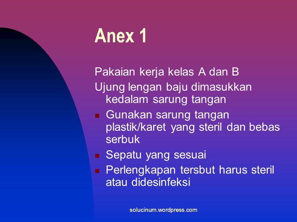 Anex 1 Pakaian kerja kelas A dan B Bahan tidak melepaskan serat/partikulat Rambut (termasuk janggut dan kumis hendaklah ditutup) Tutup kepala hendakla
