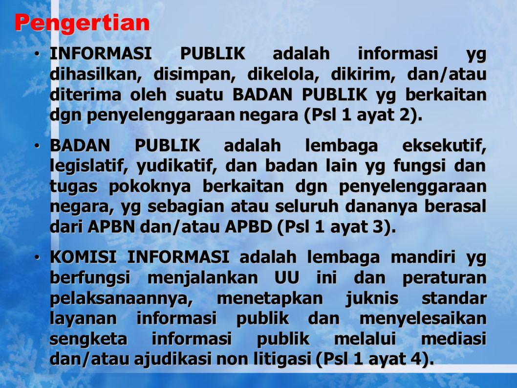  UU KIP diberlakukan sejak 1 Mei 2010  UU ini mendorong peningkatan kualitas pelayanan publik melalui pengelolaan dan pelayanan informasi yang mudah