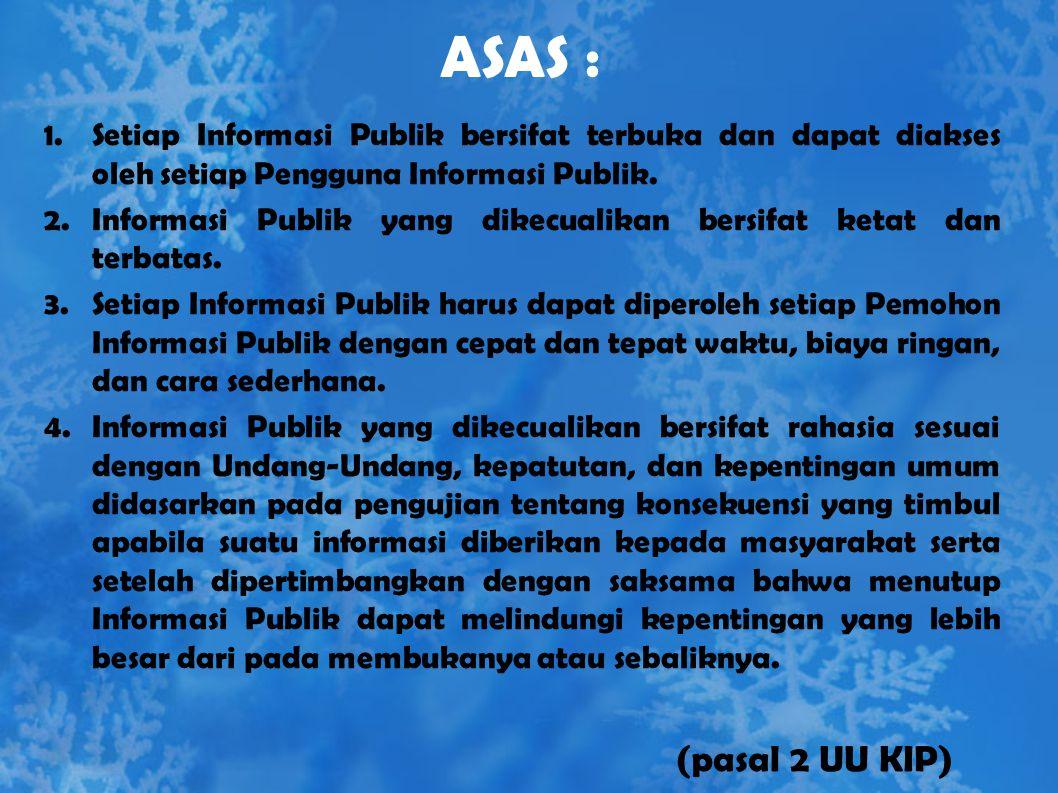 Pengecualian Keterbukaan Arsip statis harus dibuka untuk publik, karena tujuan lembaga kearsipan didirikan ketersiedian arsip statis untuk dipergunaka
