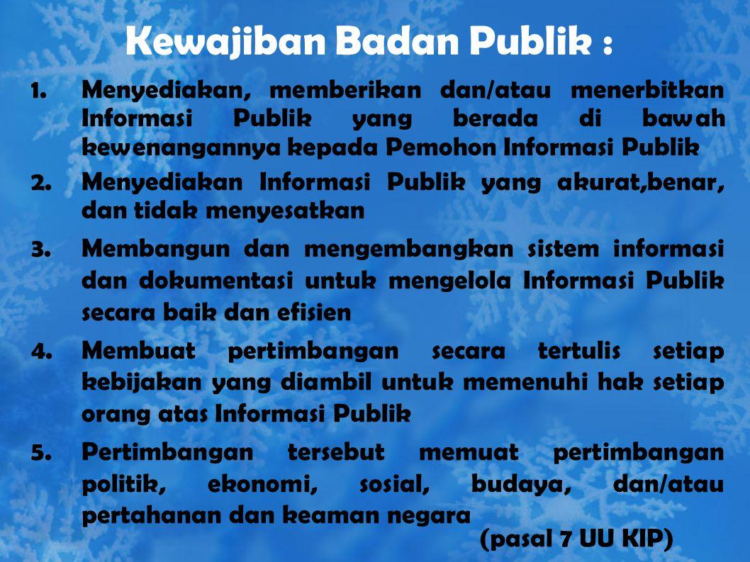 TUJUAN Lanjutan …..: d.mengetahui alasan kebijakan publik yang mempengaruhi hajat hidup orang banyak; e.mengembangkan ilmu pengetahuan dan mencerdaska