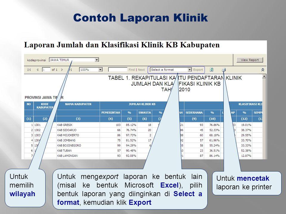 Contoh Laporan Klinik Untuk mengexport laporan ke bentuk lain (misal ke bentuk Microsoft Excel), pilih bentuk laporan yang diinginkan di Select a form
