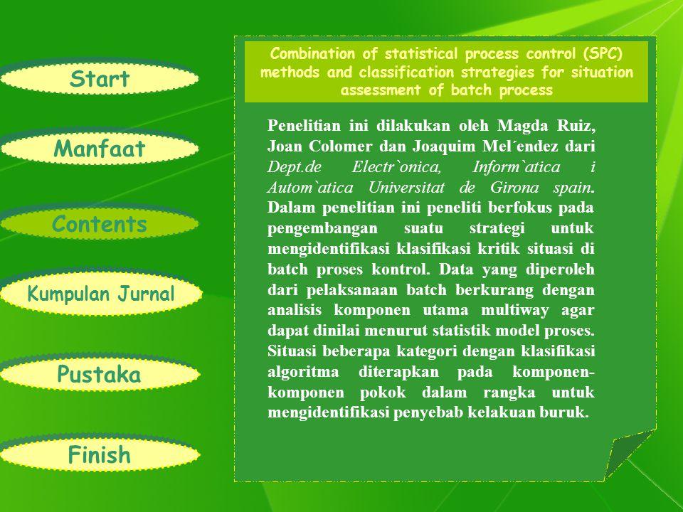 Start Manfaat Contents Kumpulan Jurnal Pustaka Finish Combination of statistical process control (SPC) methods and classification strategies for situa