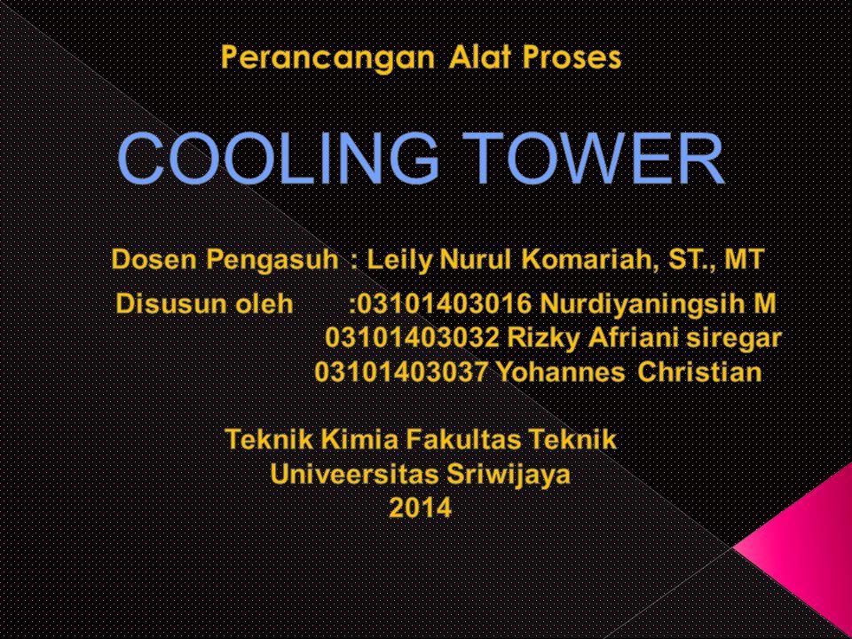 Cooling tower (M enara Pendingin) unit atau peralatan yang digunakan untuk menurunkan suhu aliran air dengan cara mengontakkan dengan udara yang dilewatkan secara berlawanan arah.