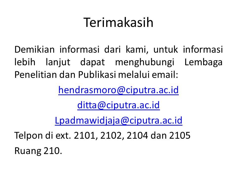 Terimakasih Demikian informasi dari kami, untuk informasi lebih lanjut dapat menghubungi Lembaga Penelitian dan Publikasi melalui email: hendrasmoro@c