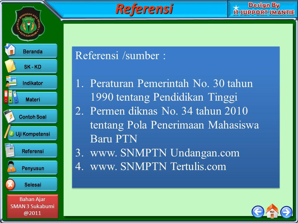 Bahan Ajar SMAN 3 Sukabumi @2011 Bahan Ajar SMAN 3 Sukabumi @2011 Referensi /sumber : 1.Peraturan Pemerintah No.