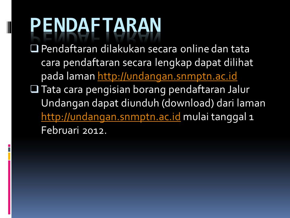  Pendaftaran dilakukan secara online dan tata cara pendaftaran secara lengkap dapat dilihat pada laman http://undangan.snmptn.ac.idhttp://undangan.sn