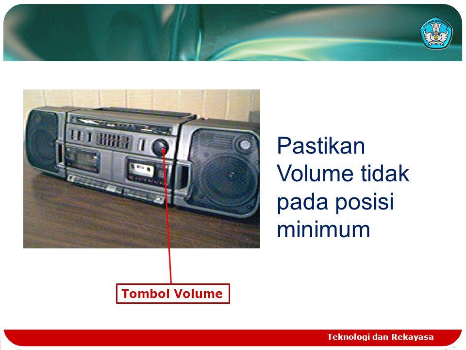 Teknologi dan Rekayasa Tombol Volume Pastikan Volume tidak pada posisi minimum