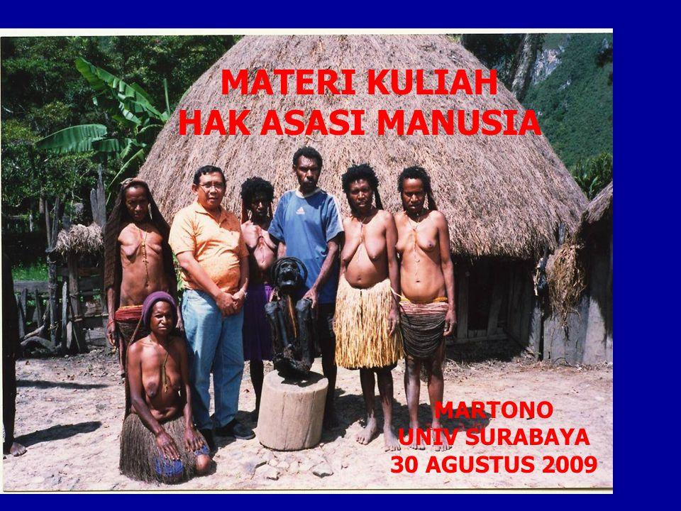 MARTONO UNIV SURABAYA 30 AGUSTUS 2009 MATERI KULIAH HAK ASASI MANUSIA