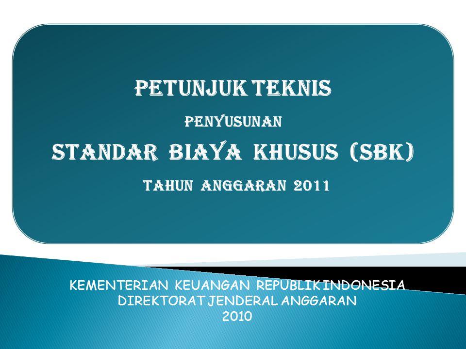  Landasan Hukum  Tujuan dan Landasan Konseptual Penganggaran  Standar Biaya dalam Penganggaran Berbasis Kinerja  Pengertian SBU dan SBK  SBK dalam Penganggaran 2011  Fungsi & Manfaat SBK  Hal-hal penting mengenai SBK  Tata cara Penyusunan SBK  Reposisi SBK 2010