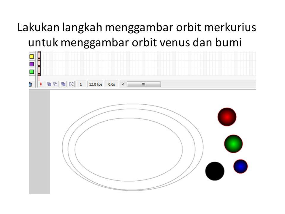 Lakukan langkah menggambar orbit merkurius untuk menggambar orbit venus dan bumi