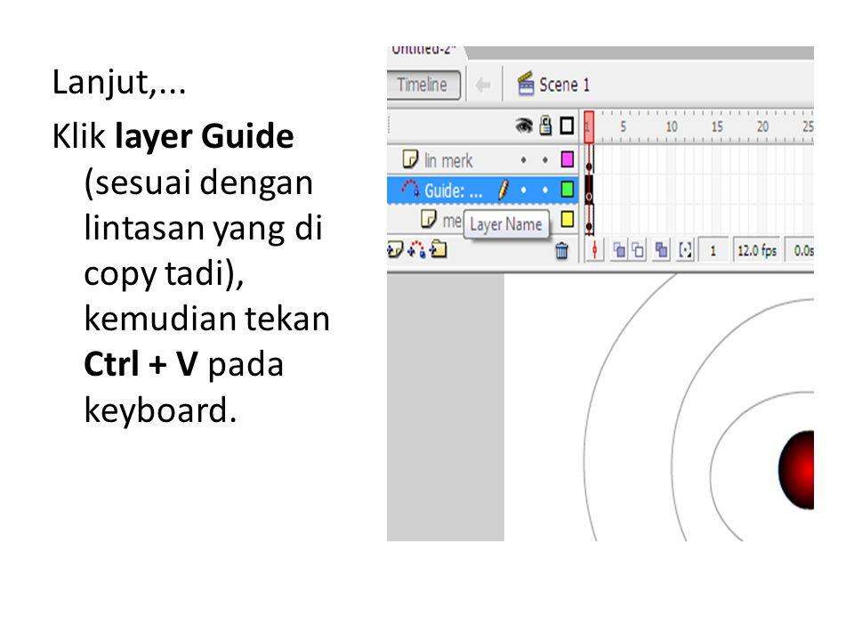 Lanjut,... Klik layer Guide (sesuai dengan lintasan yang di copy tadi), kemudian tekan Ctrl + V pada keyboard.