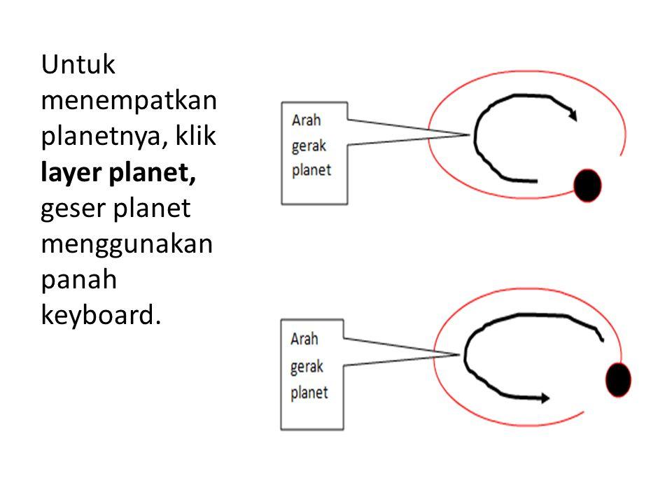 Untuk menempatkan planetnya, klik layer planet, geser planet menggunakan panah keyboard.