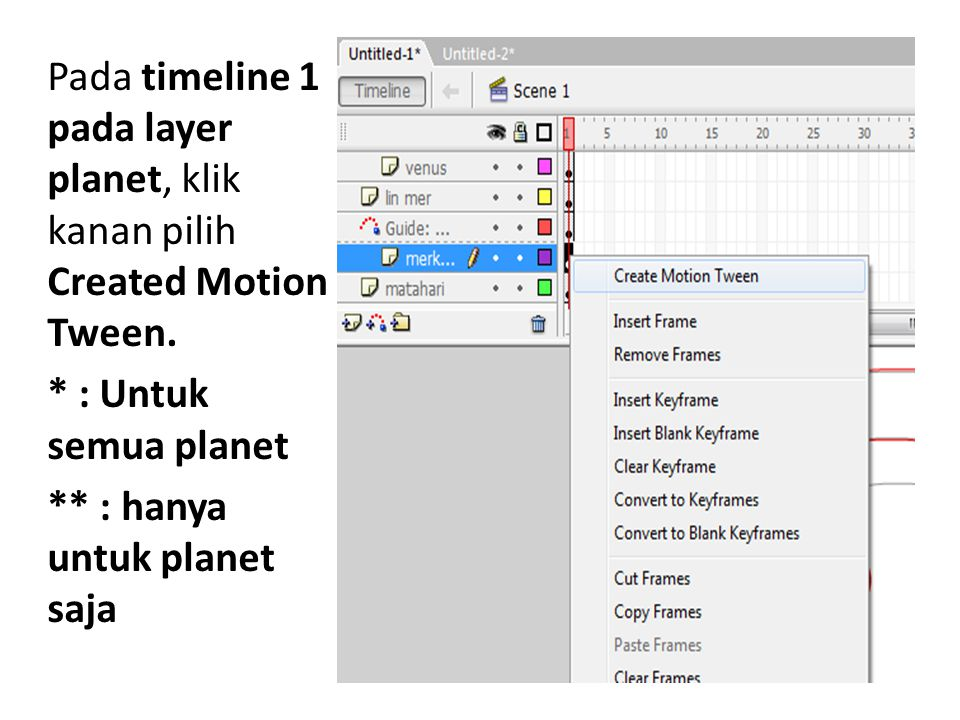 Pada timeline 1 pada layer planet, klik kanan pilih Created Motion Tween.