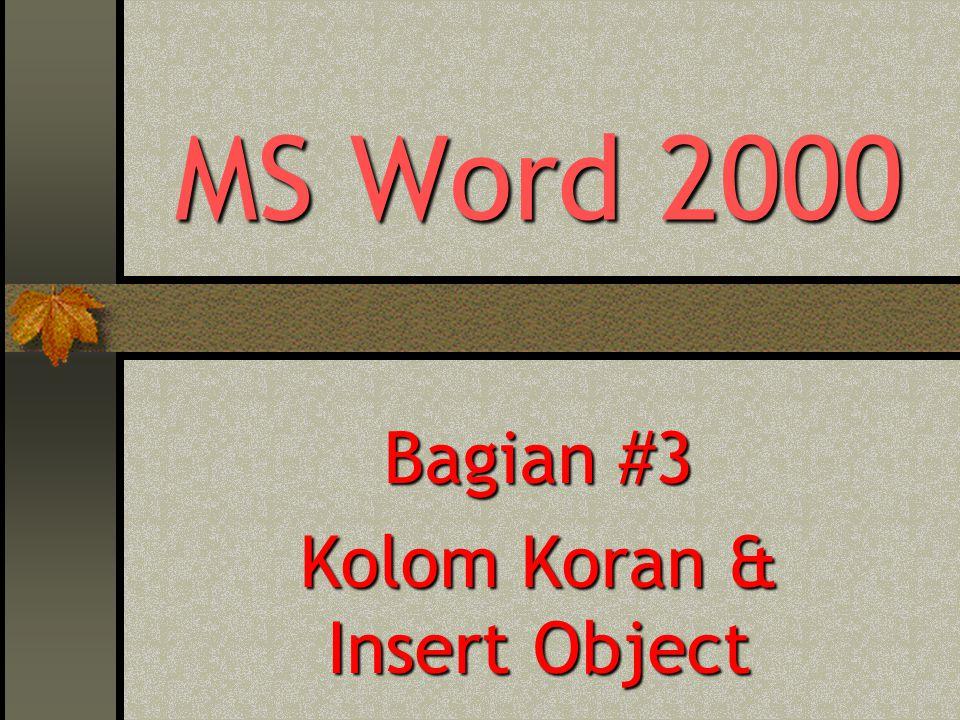 MS Word 2000 Bagian #3 Kolom Koran & Insert Object