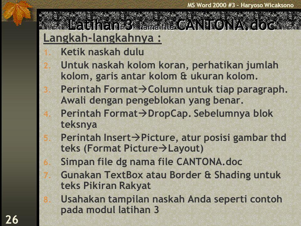 MS Word 2000 #3 – Haryoso Wicaksono 26 Latihan 3 nama file CANTONA.doc Langkah-langkahnya : 1.