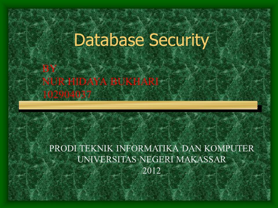 Tingkatan Pada Keamanan Basis Data Physical  lokasi-lokasi dimana terdapat sistem komputer haruslah aman secara fisik terhadap serangan destroyer.