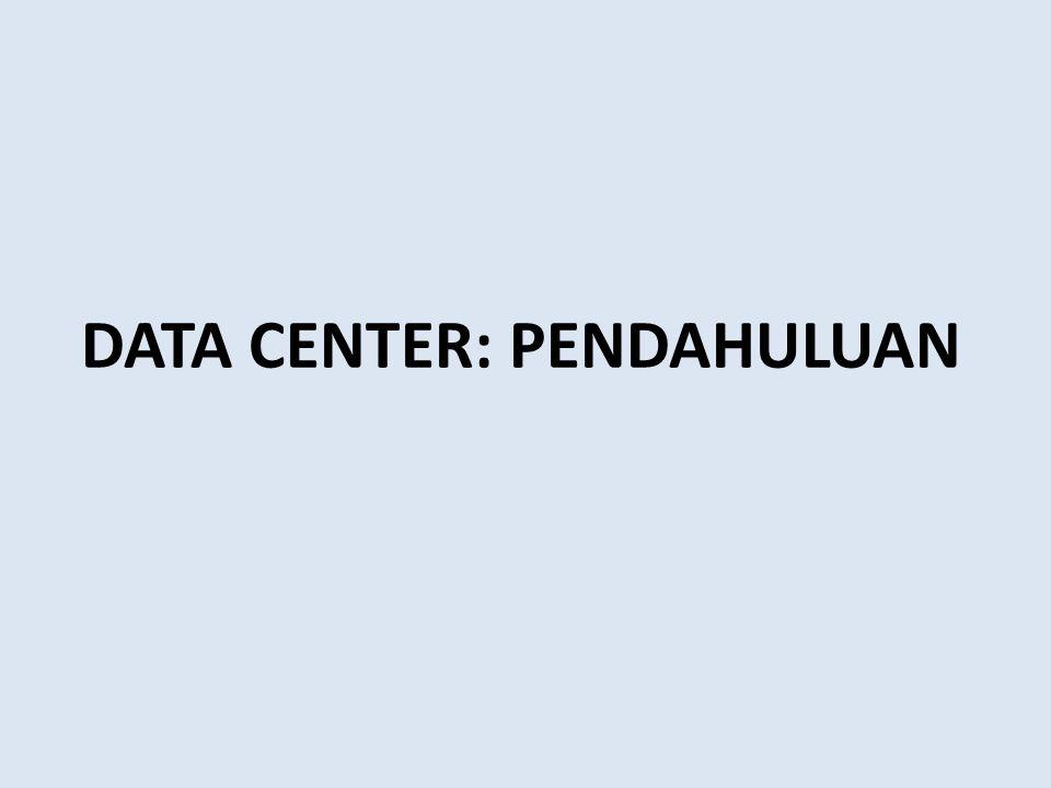 DATA CENTER: PENDAHULUAN