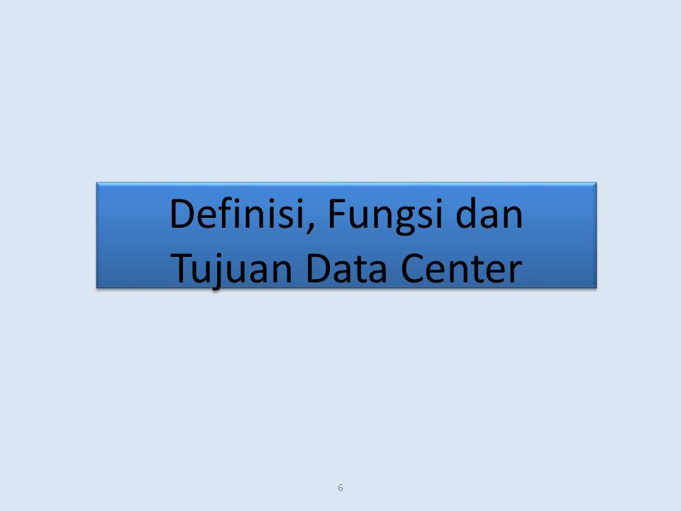 6 Definisi, Fungsi dan Tujuan Data Center