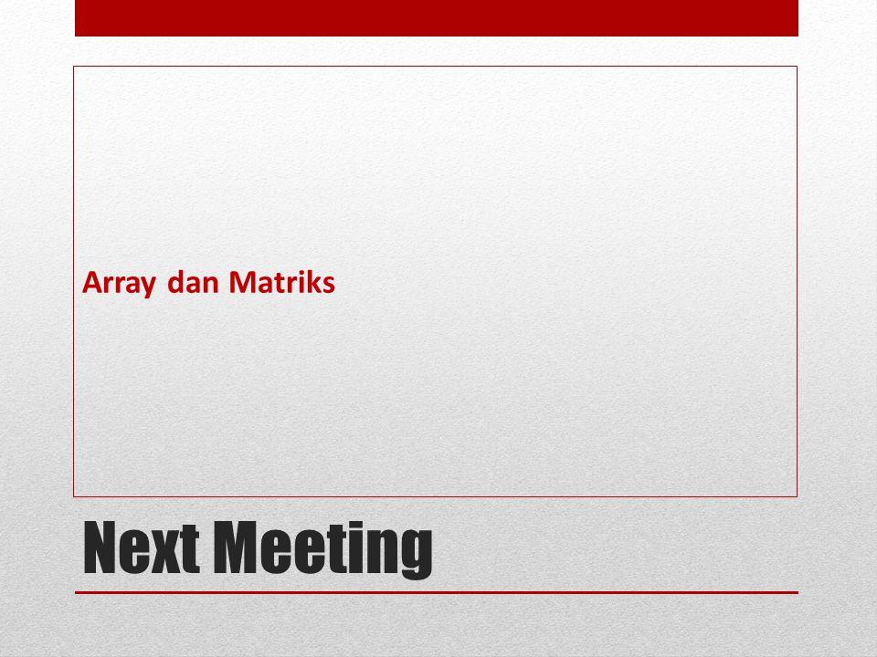 Next Meeting Array dan Matriks