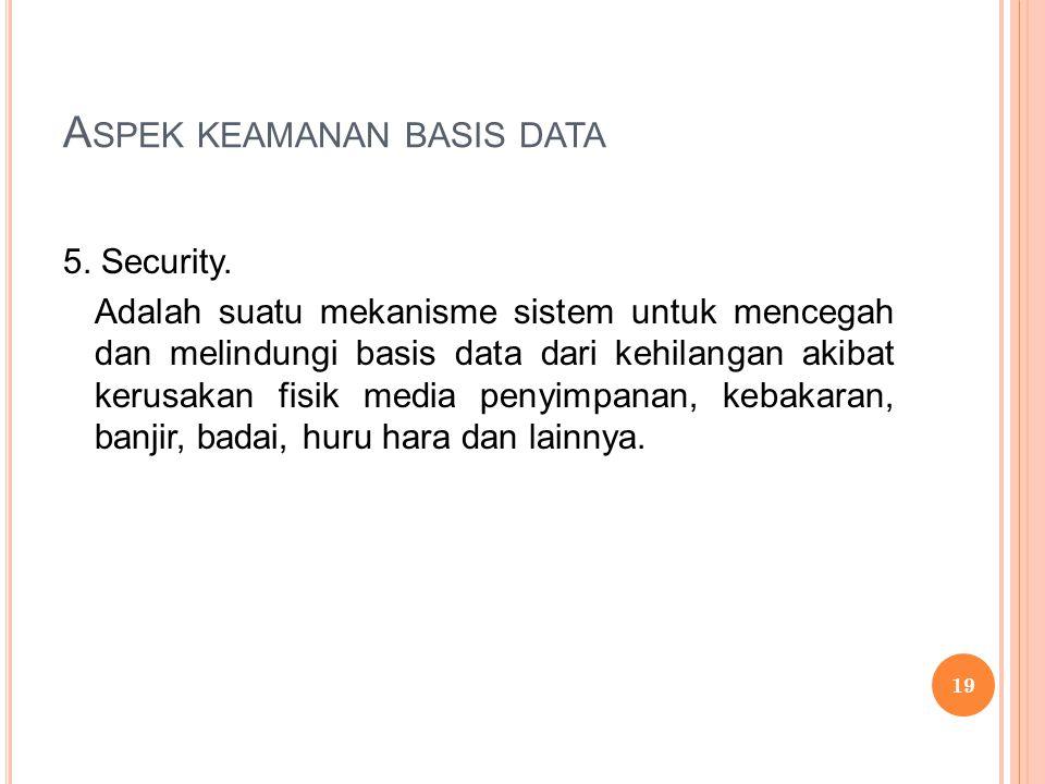 A SPEK KEAMANAN BASIS DATA 5. Security.