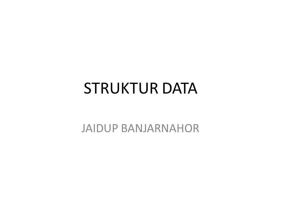 STRUKTUR DATA JAIDUP BANJARNAHOR