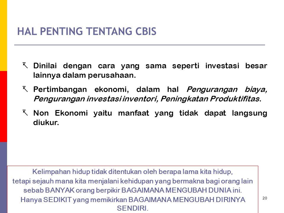 20 HAL PENTING TENTANG CBIS  Dinilai dengan cara yang sama seperti investasi besar lainnya dalam perusahaan.