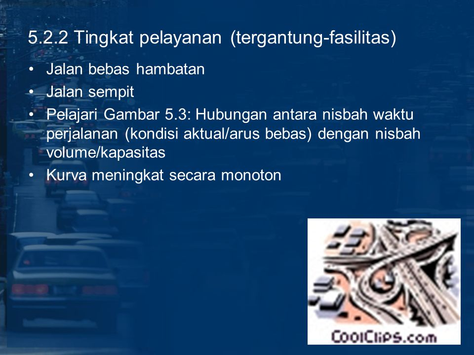 5.2.2 Tingkat pelayanan (tergantung-fasilitas) Jalan bebas hambatan Jalan sempit Pelajari Gambar 5.3: Hubungan antara nisbah waktu perjalanan (kondisi