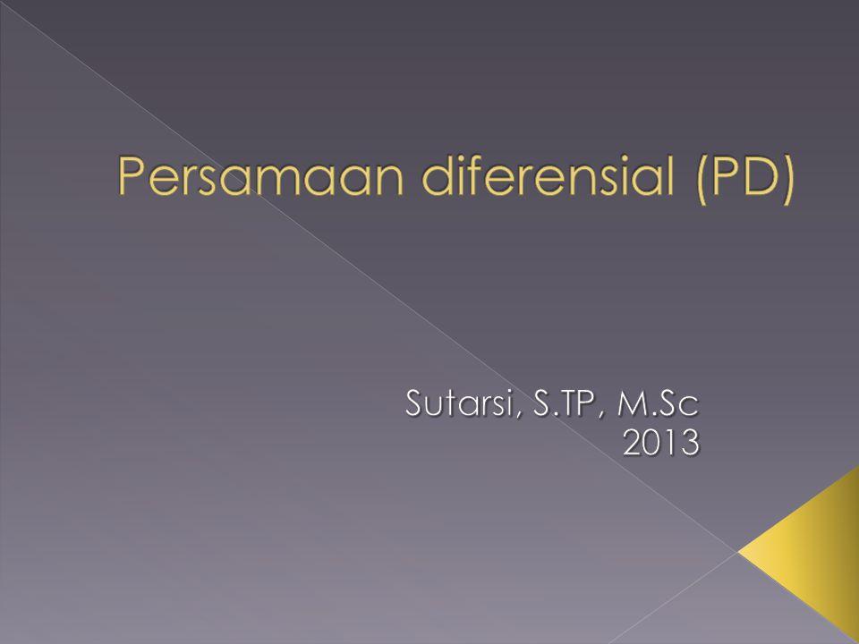 Persamaan Diferensial (PD): Adalah hubungan peubah bebas (x) dan peubah tak bebas (y) yang memuat paling sedikit 1 (satu) turunan/derivative atau diferensial y terhadap x