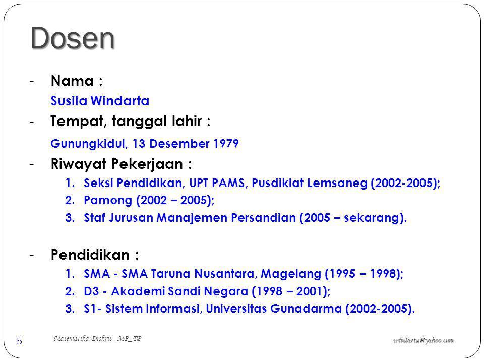 Dosen windarta@yahoo.com 5 - Nama : Susila Windarta - Tempat, tanggal lahir : Gunungkidul, 13 Desember 1979 - Riwayat Pekerjaan : 1.Seksi Pendidikan,