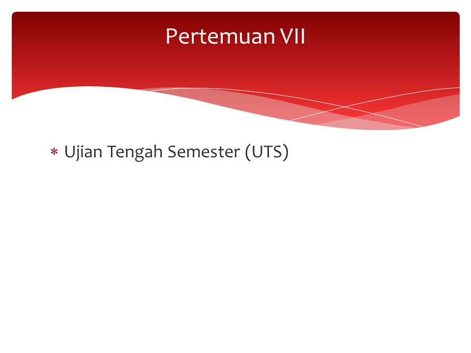  Ujian Tengah Semester (UTS) Pertemuan VII