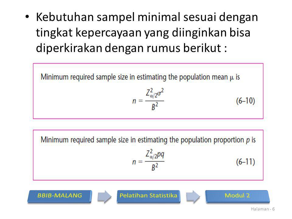 Contoh menghitung sampel untuk pengamatan rata-rata : Diduga bahwa rentang data yang akan teramati adalah 120 pada tingkat keyakinan 95%.