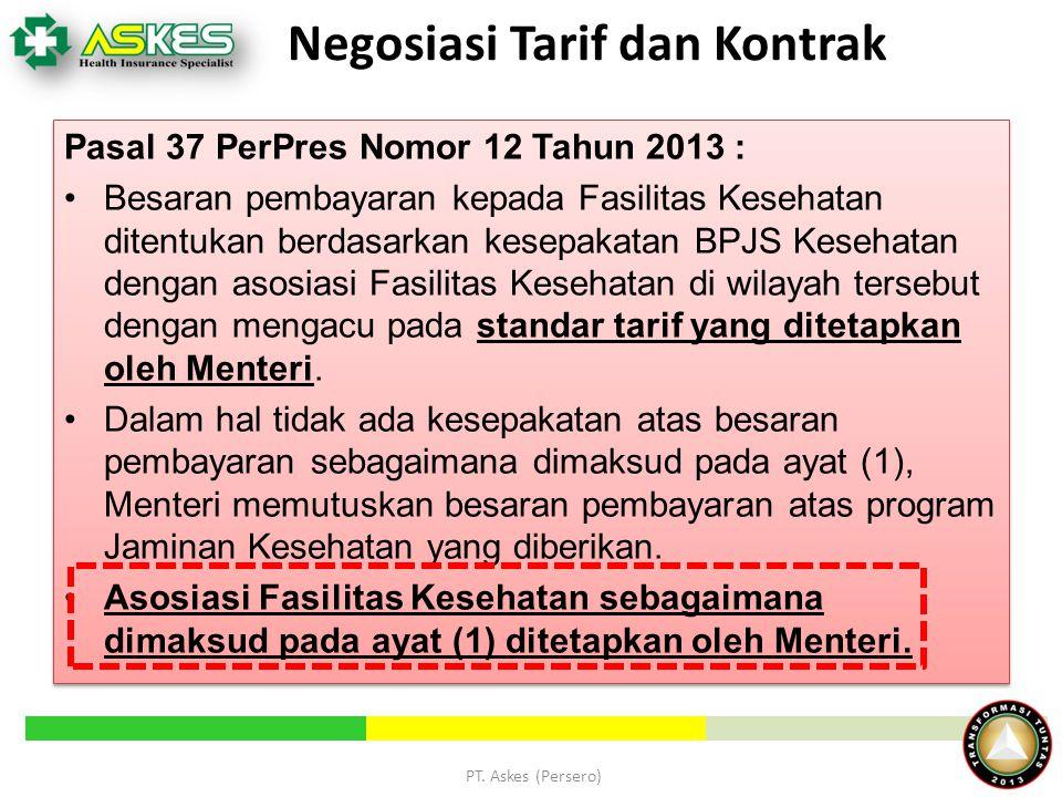 Negosiasi Tarif dan Kontrak Pasal 37 PerPres Nomor 12 Tahun 2013 : Besaran pembayaran kepada Fasilitas Kesehatan ditentukan berdasarkan kesepakatan BP