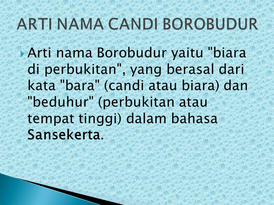  Arti nama Borobudur yaitu
