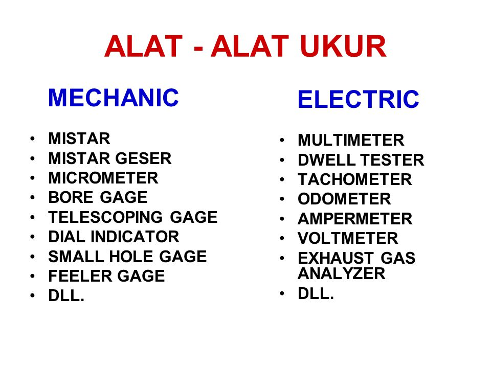 ALAT - ALAT UKUR MECHANIC MISTAR MISTAR GESER MICROMETER BORE GAGE TELESCOPING GAGE DIAL INDICATOR SMALL HOLE GAGE FEELER GAGE DLL. ELECTRIC MULTIMETE